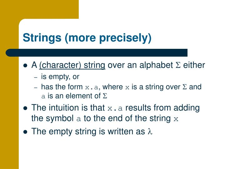 Strings (more precisely)