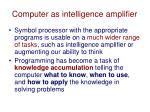 computer as intelligence amplifier
