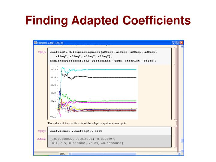 Finding Adapted Coefficients