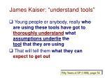 james kaiser understand tools