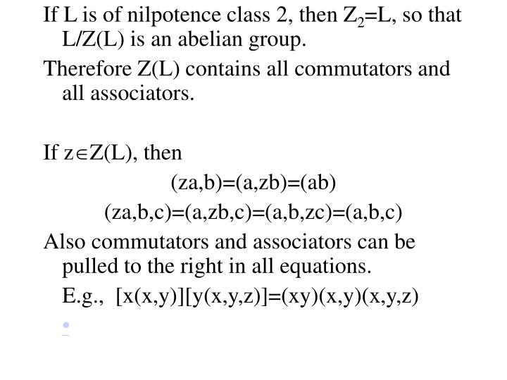 If L is of nilpotence class 2, then Z