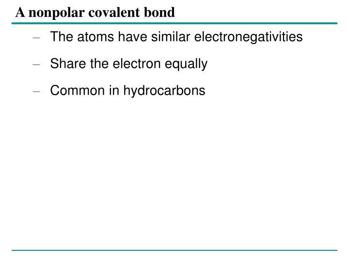 A nonpolar covalent bond
