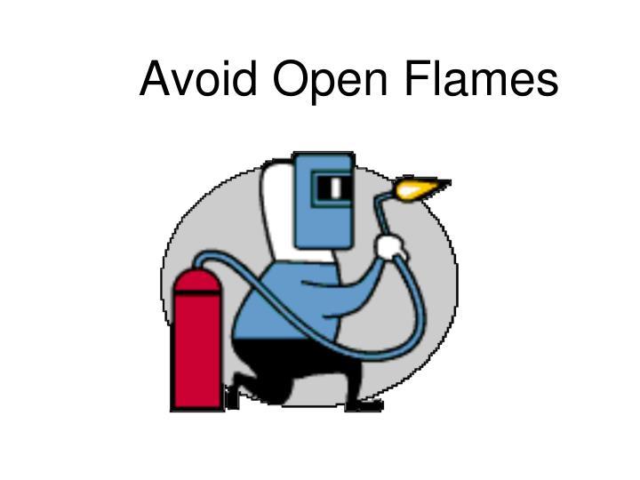 Avoid Open Flames