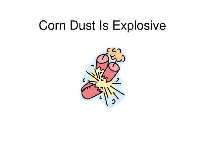 Corn Dust Is Explosive