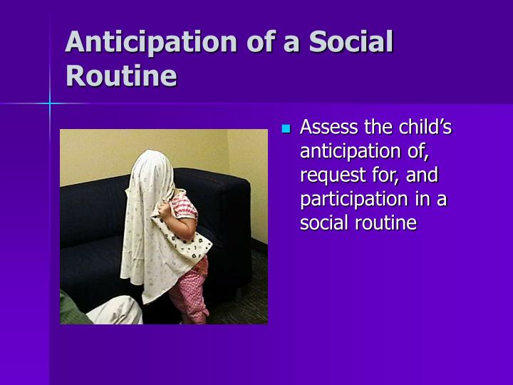 Anticipation of a Social Routine