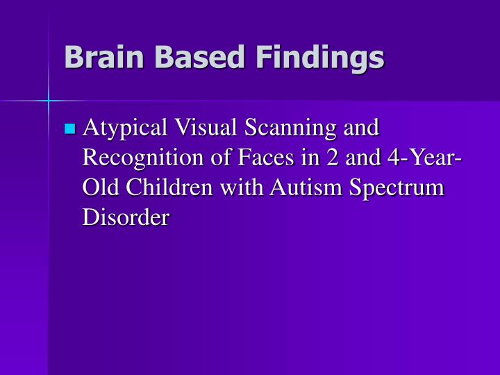 Brain Based Findings