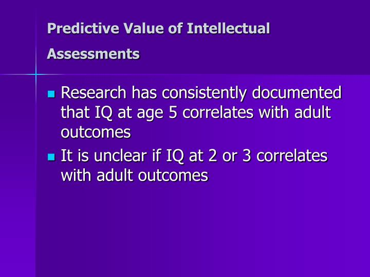 Predictive Value of Intellectual Assessments
