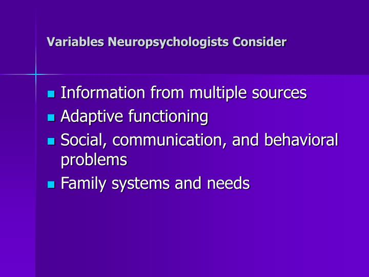 Variables Neuropsychologists Consider