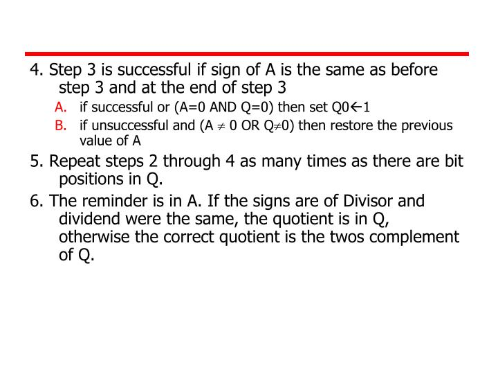 4. Step 3 is successful if sign of A is the same as before step 3 and at the end of step 3
