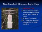 new standard miniature light trap1