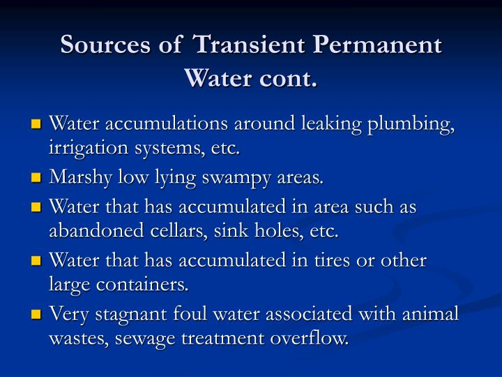 Water accumulations around leaking plumbing, irrigation systems, etc.