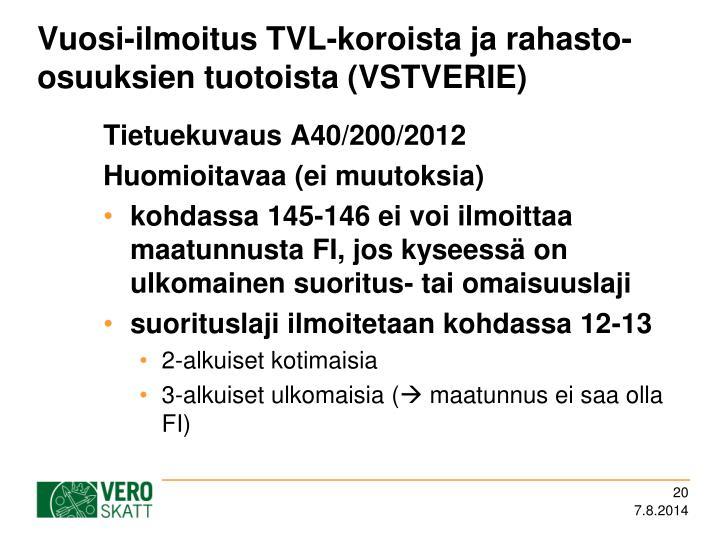 Vuosi-ilmoitus TVL-koroista ja rahasto-osuuksien tuotoista (VSTVERIE)