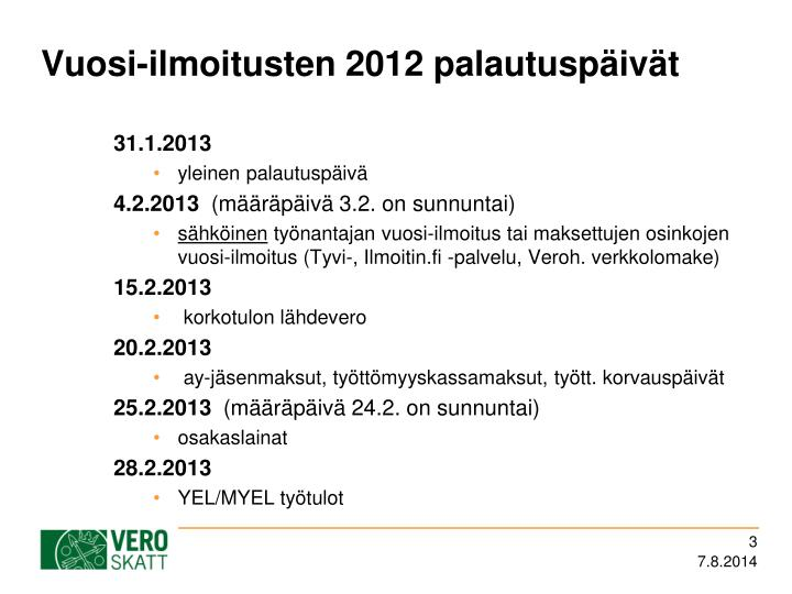 Vuosi-ilmoitusten 2012 palautuspäivät