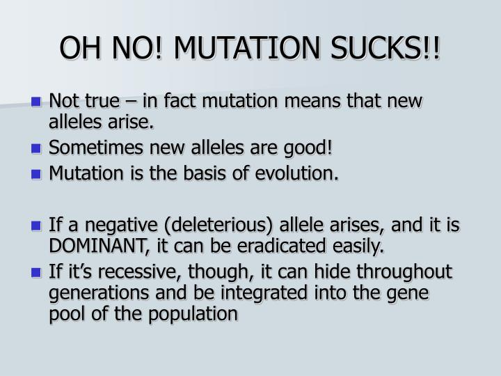 OH NO! MUTATION SUCKS!!