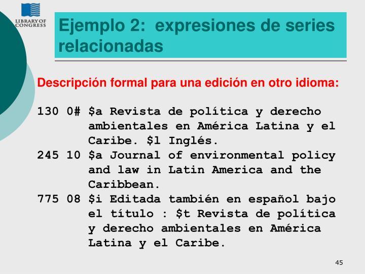 Ejemplo 2:  expresiones de series relacionadas