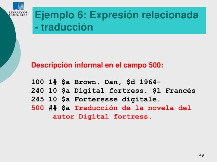 Ejemplo 6: Expresión relacionada - traducción