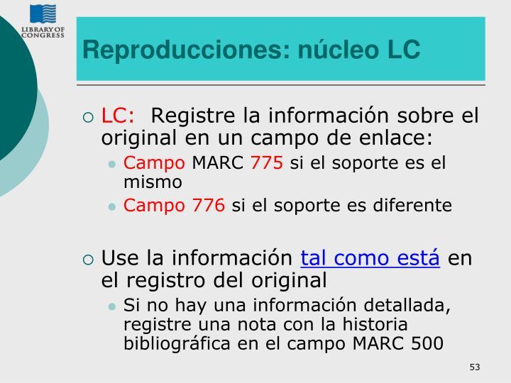 Reproducciones: núcleo LC