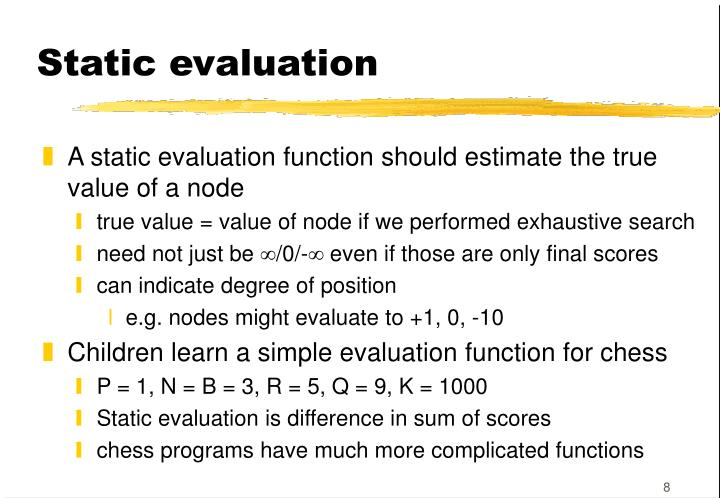 Static evaluation