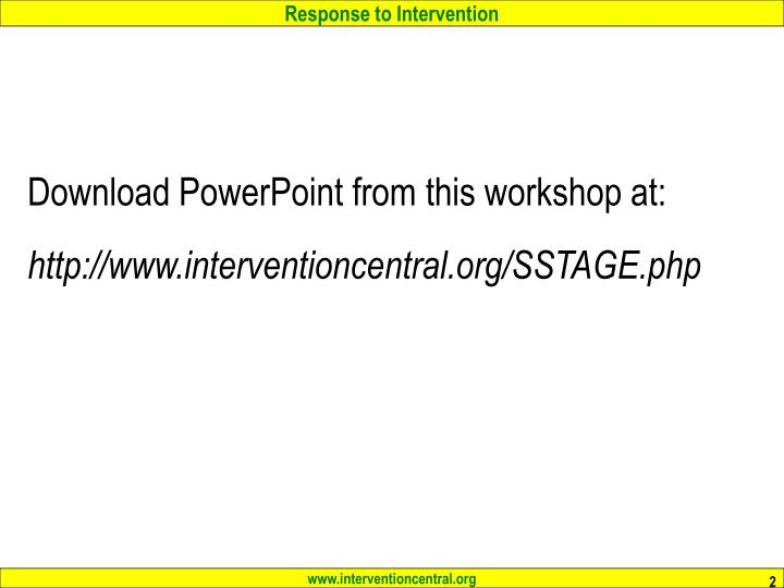 Download powerpoint from this workshop at http www interventioncentral org sstage php