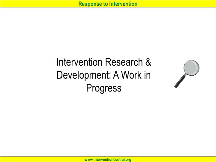 Intervention research development a work in progress