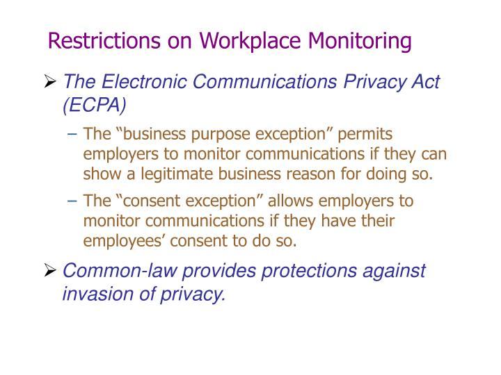 the electronic communications privacy act and the issue of privacy at the workplace 2017-6-15  all of this commotion prompted me to think about wiretapping in the workplace  issue of workplace monitoring: the federal electronic communications privacy act.