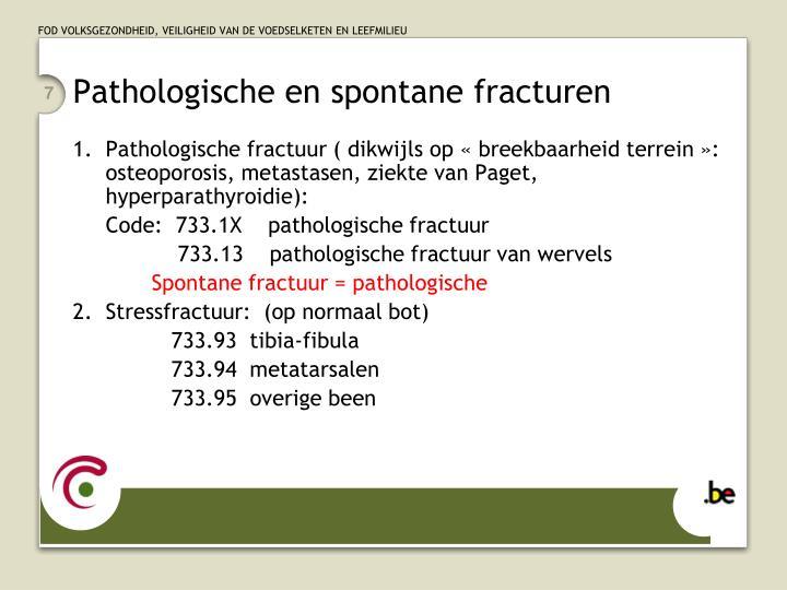 Pathologische en spontane fracturen