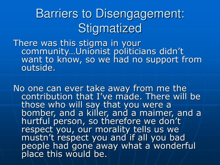 Barriers to Disengagement: Stigmatized