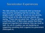 socialization experiences