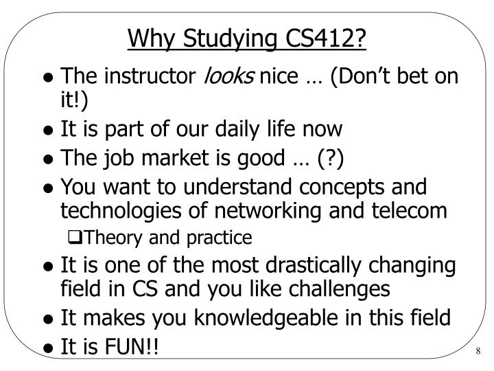 Why Studying CS412?