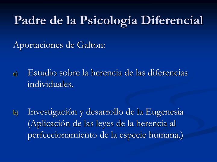 Padre de la Psicología Diferencial