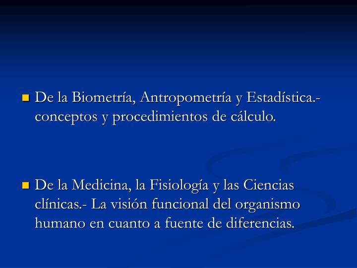 De la Biometría, Antropometría y Estadística.- conceptos y procedimientos de cálculo.