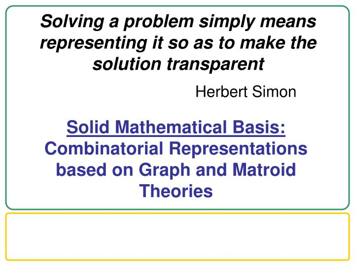 Solving a problem simply means