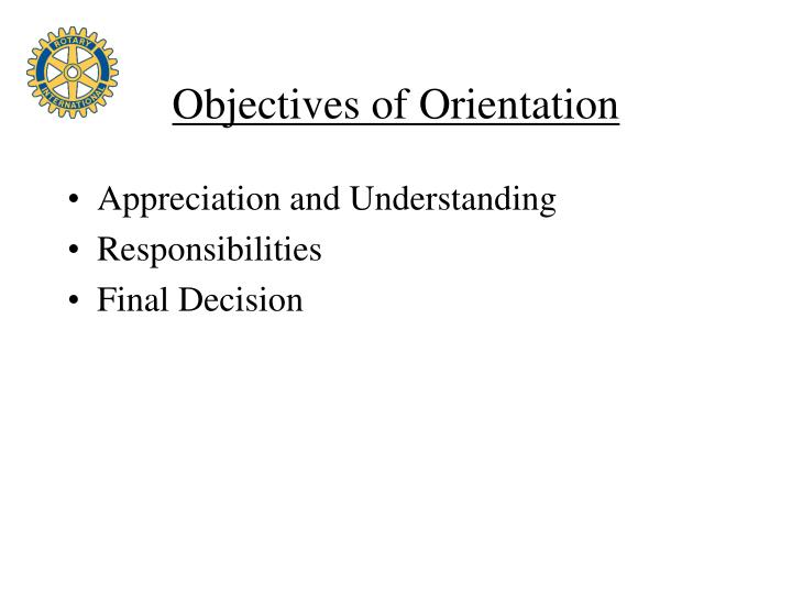 Objectives of Orientation