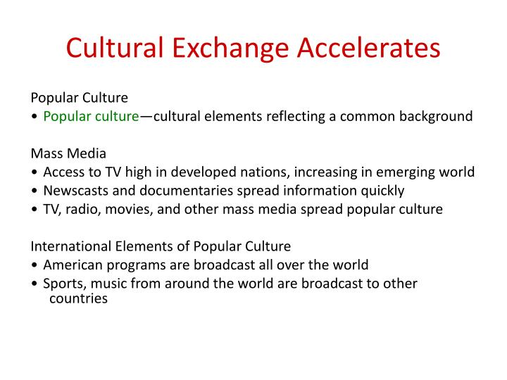 Cultural Exchange Accelerates