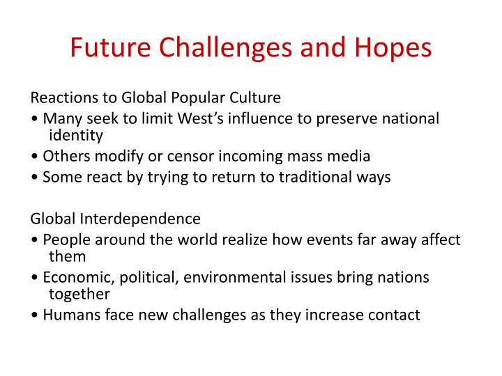 Future Challenges and Hopes