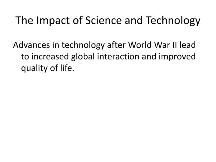 The impact of science and technology