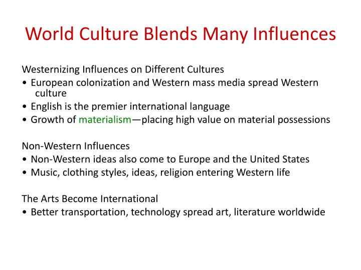 World Culture Blends Many Influences