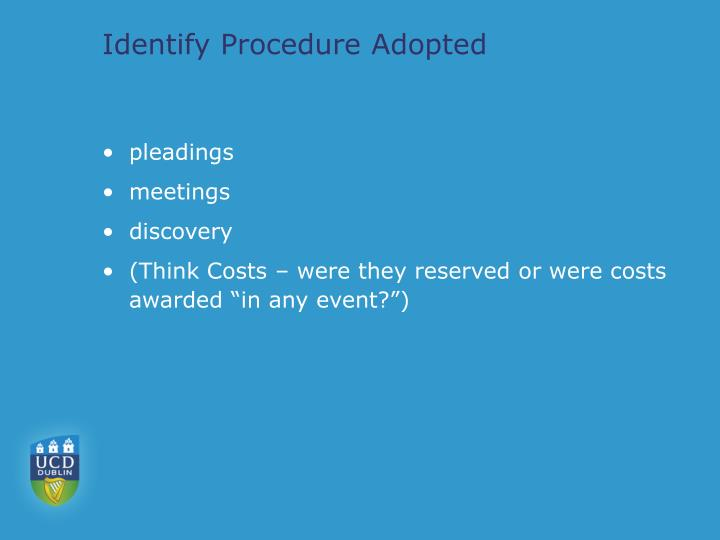 Identify Procedure Adopted