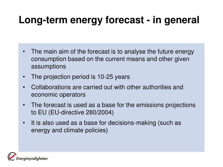 Long term energy forecast in general