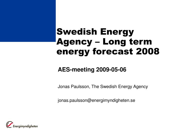Swedish energy agency long term energy forecast 2008