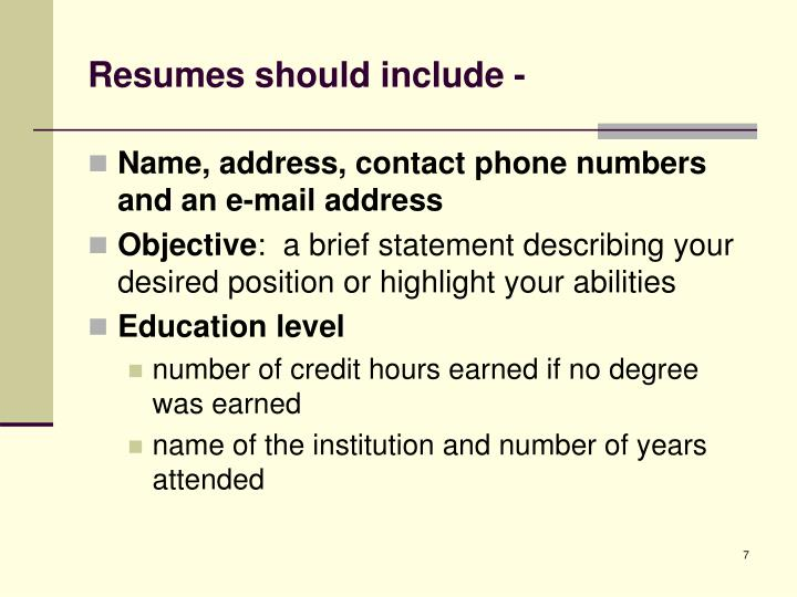 Resumes should include -