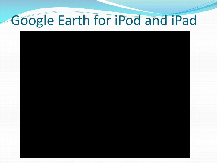 Google Earth for iPod and