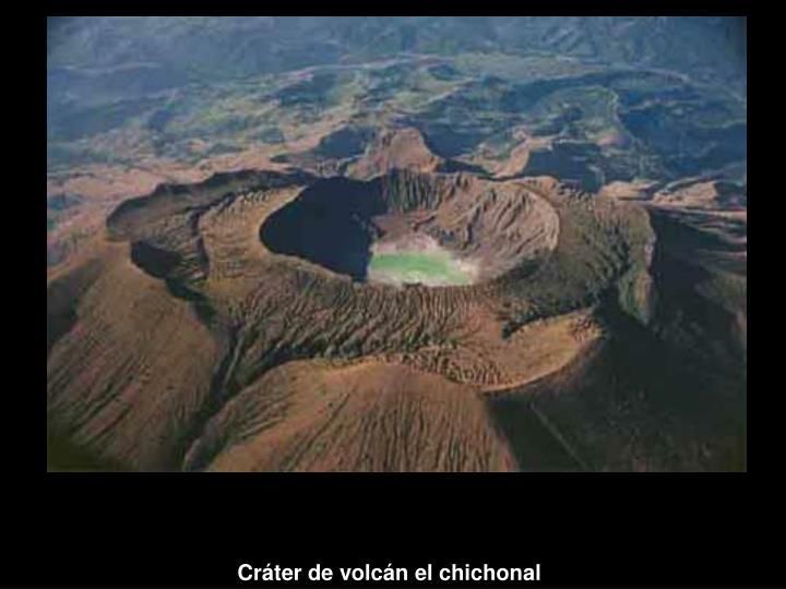 Cráter de volcán el chichonal