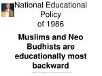 national educational policy of 1986 muslims and neo budhists are educationally most backward