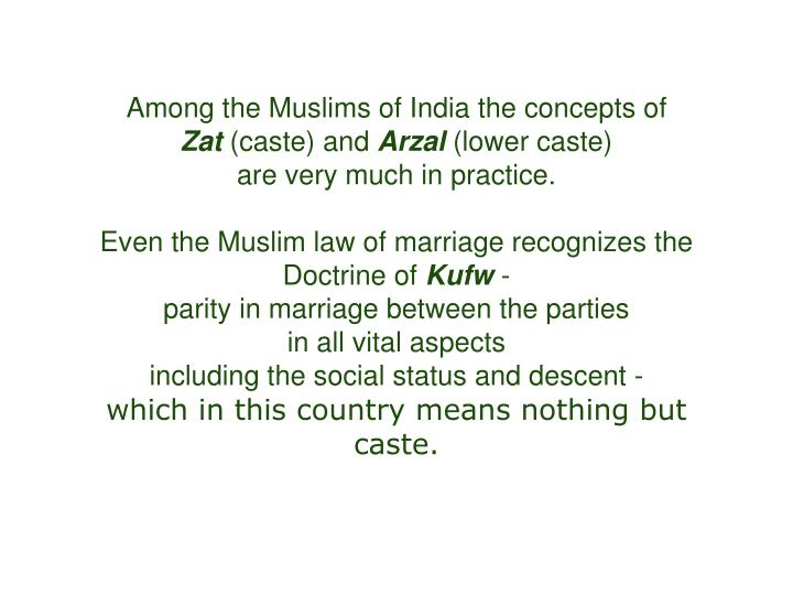 Among the Muslims of India the concepts of