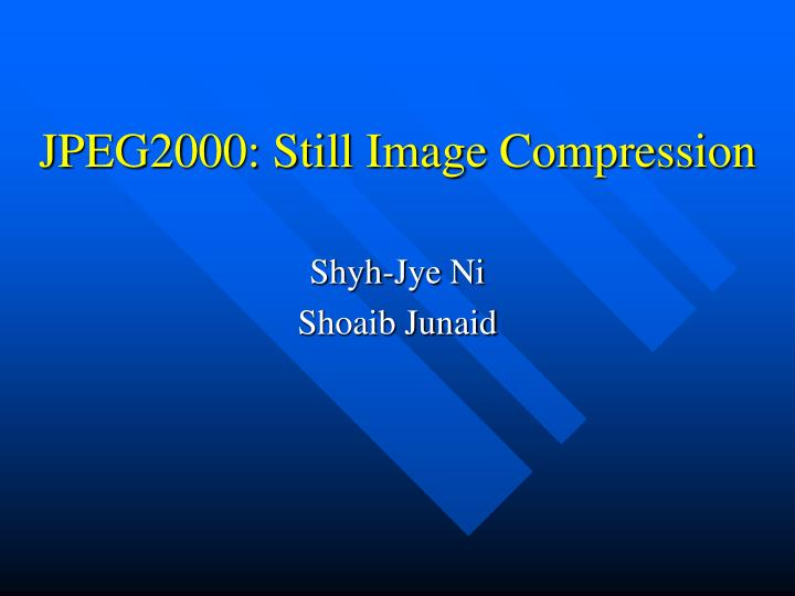 Jpeg2000 still image compression