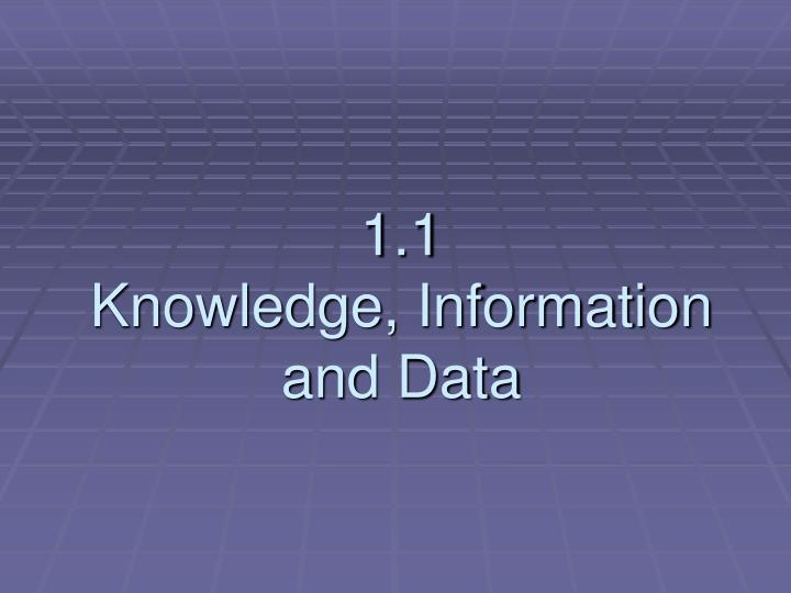 1 1 knowledge information and data