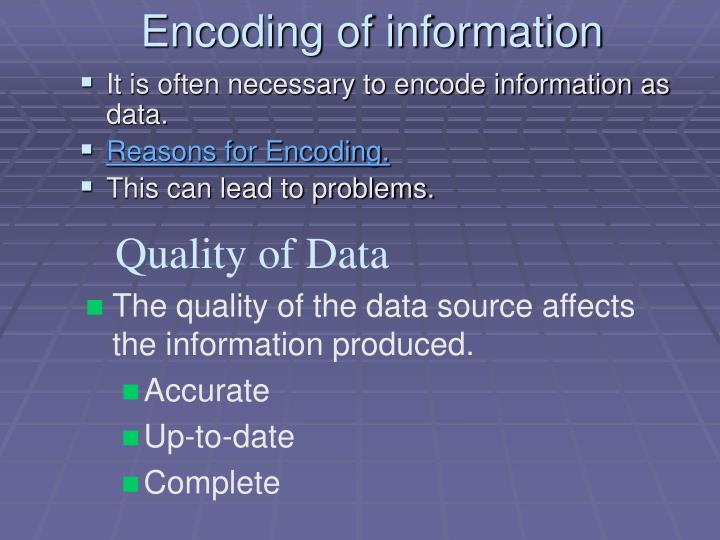 Encoding of information