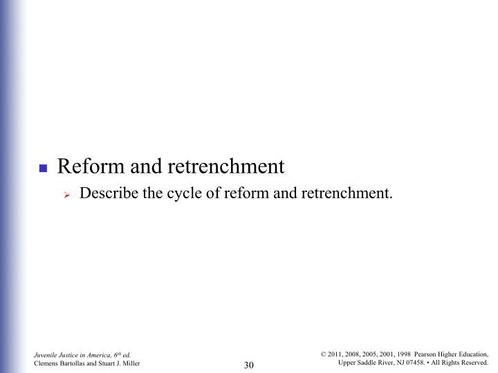 Reform and retrenchment