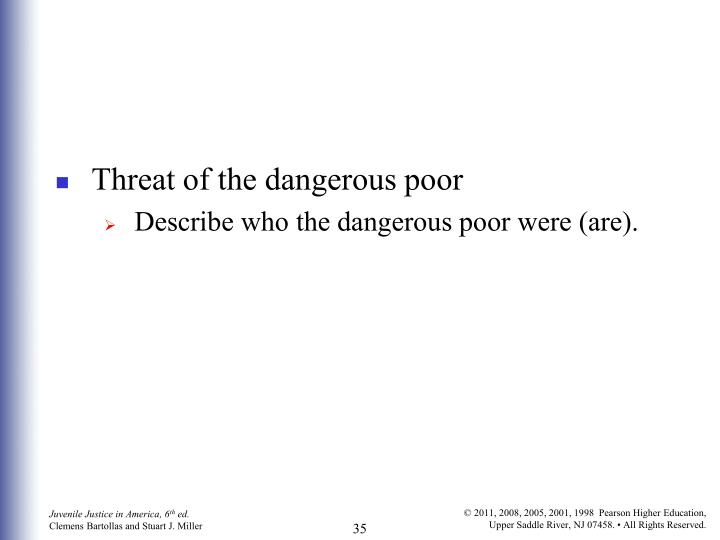 Threat of the dangerous poor